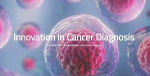 Innovation in Cancer Diagnosis