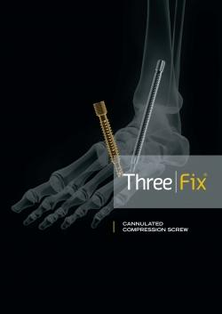 Three | Fix ® (Canulated Screws)