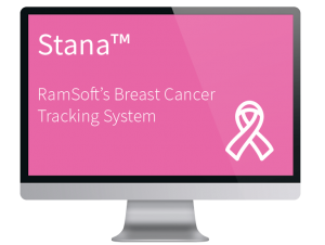 RamSoft's Built-In, Breast Cancer Tracking System, Stana